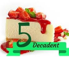 5 Decadent